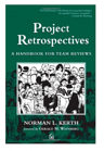 Project Retrospectives - A Handbook for Team Reviews by Norman Kerth