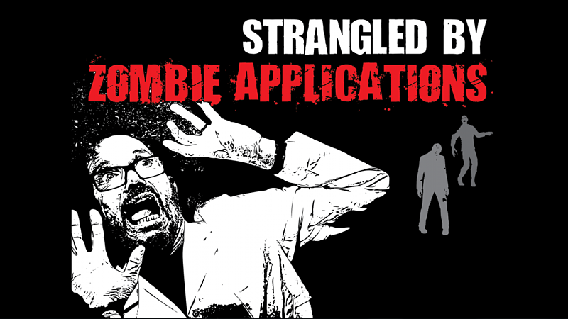 Strangled by zombie applications