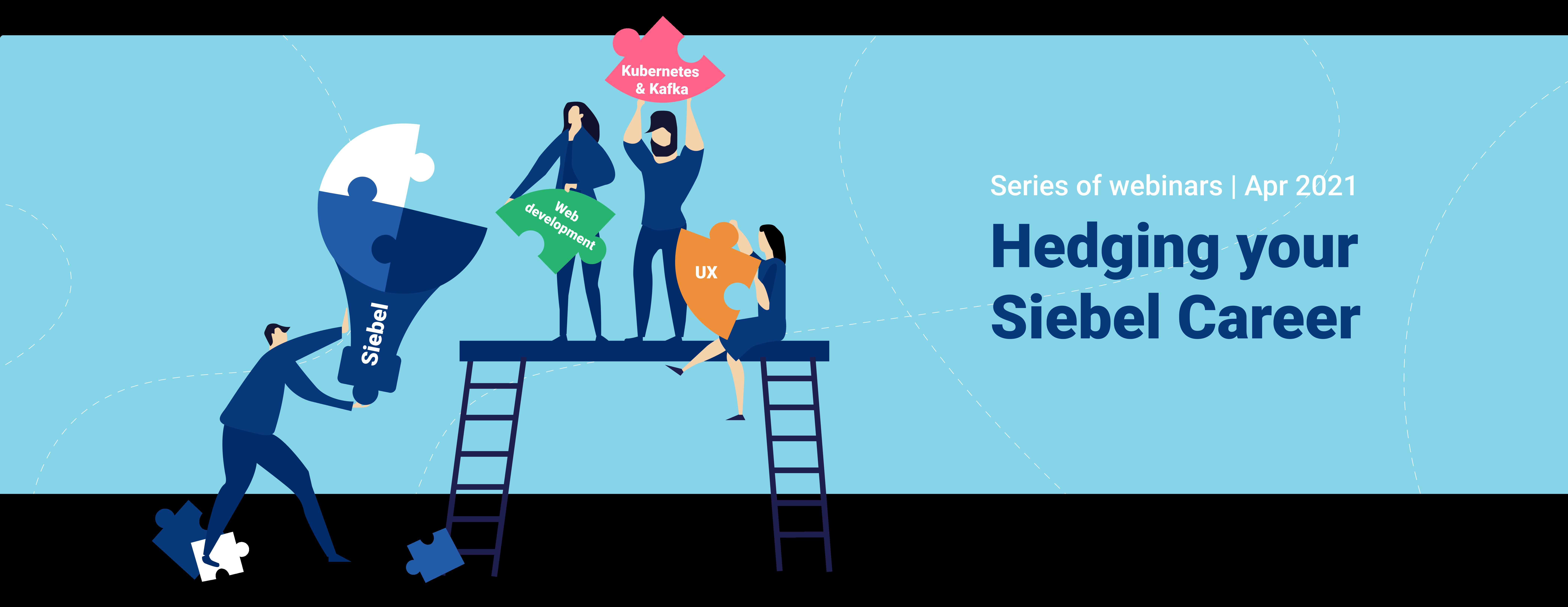 Hedging Your Siebel Career webinars